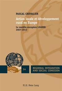 Action Locale Et Développement Rural En Europe: Le Modèle Européen Leader 2007-2013
