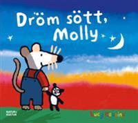 Dröm sött, Molly