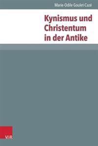 Kynismus Und Christentum in Der Antike