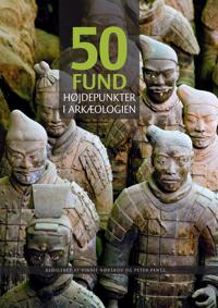 50 Fund: Hojdepunkter I Arkaeologien