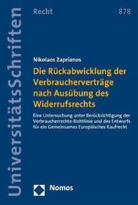 Die Ruckabwicklung Der Verbrauchervertrage Nach Ausubung Des Widerrufsrechts: Eine Untersuchung Unter Berucksichtigung Der Verbraucherrechte-Richtlini