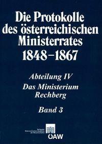 Die Protokolle Des Osterreichischen Ministerrates 1848-1867 Abteilung IV: Das Ministerium Rechberg Band 3: 21. Oktober 1860 - 2. Februar 1861