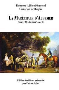 La Marechale D'Aubemer: Nouvelle Du Xviiie Siecle