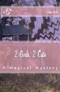 2 Girls, 2 Cats: A Magical Mystery