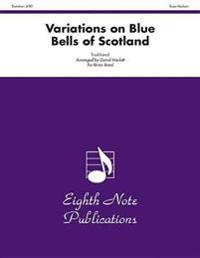 Variations on Blue Bells of Scotland: Conductor Score & Parts