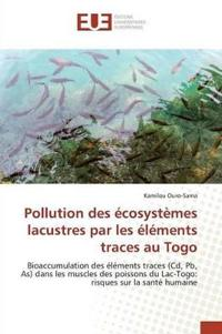 Pollution Des �cosyst�mes Lacustres Par Les �l�ments Traces Au Togo
