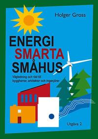 Energismarta småhus : vägledning och råd till byggherrar, arkitekter och ingenjörer