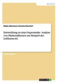 Entwicklung Zu Einer Supermarke - Analyse Von Markenallianzen Am Beispiel Der Lufthansa AG