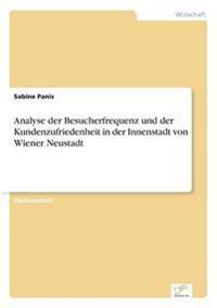 Analyse Der Besucherfrequenz Und Der Kundenzufriedenheit in Der Innenstadt Von Wiener Neustadt