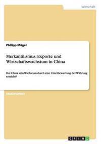 Merkantilismus, Exporte Und Wirtschaftswachstum in China