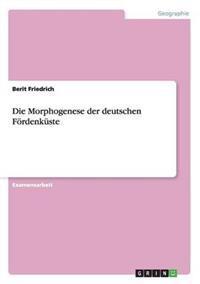 Die Morphogenese Der Deutschen Fordenkuste
