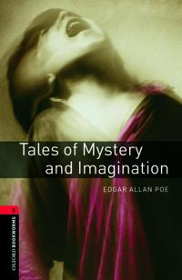 Oxford Bookworms Library: Tales of Mystery and Imagination: Level 3: 1000-Word Vocabulary