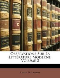 Observations Sur La Littérature Moderne, Volume 2
