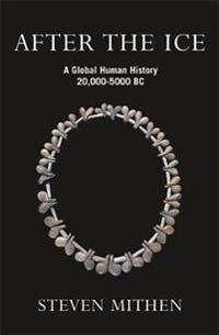 After the ice - a global human history, 20,000 - 5000 bc