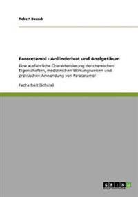 Paracetamol - Anilinderivat Und Analgetikum