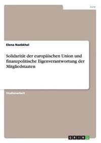 Solidaritat Der Europaischen Union Und Finanzpolitische Eigenverantwortung Der Mitgliedstaaten