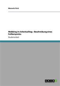 Mobbing Im Arbeitsalltag - Beschreibung Eines Fallbeispieles