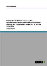Unterschiedliche Dimensionen Der Internationalisierung Im Hochschulsektor Am Beispiel Der Kanadischen University of British Columbia