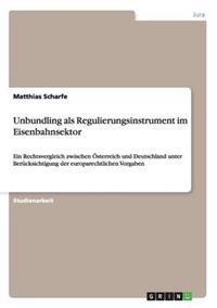 Unbundling ALS Regulierungsinstrument Im Eisenbahnsektor