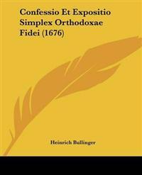 Confessio Et Expositio Simplex Orthodoxae Fidei