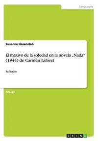"El Motivo de la Soledad En La Novela ""Nada (1944) de Carmen Laforet"