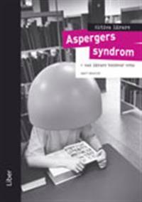 Aktiva lärare Aspergers syndrom - Vad lärare behöver veta