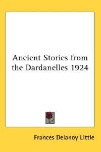 Ancient Stories from the Dardanelles 1924