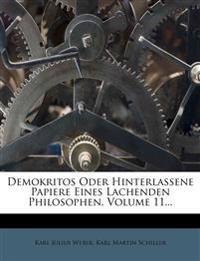 Demokritos oder hinterlassene Papiere eines lachenden Philosophen. Elfter Band. Siebente Original-Ausgabe.