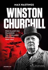 Winston Churchill : Från slaget om Frankrike till Tysklands dominans, 1940-