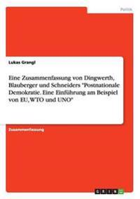 """Eine Zusammenfassung Von Dingwerth, Blauberger Und Schneiders """"Postnationale Demokratie. Eine Einfuhrung Am Beispiel Von Eu, Wto Und Uno"""""""