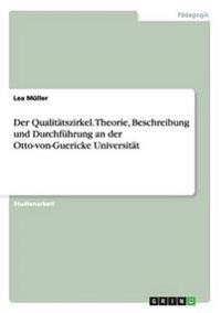 Der Qualitatszirkel. Theorie, Beschreibung Und Durchfuhrung an Der Otto-Von-Guericke Universitat