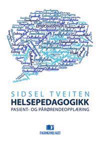 Helsepedagogikk: pasient- og pårørendeopplæring