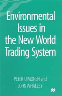 Environmental Issues in the New World Trading System