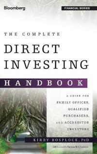 The Complete Direct Investing Handbook: A Guide for Family Offices, Qualified Purchasers, and Accredited Investors