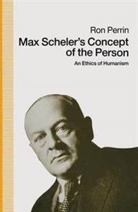 Max Scheler's Concept of the Person