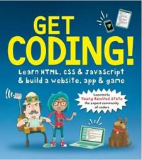 Get coding! learn html, css, and javascript and build a website, app, and g