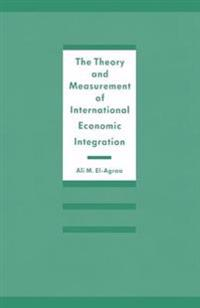 The Theory and Measurement of International Economic Integration
