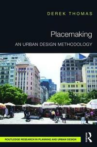 Placemaking: An Urban Design Methodology