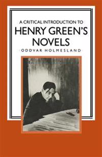 A Critical Introduction to Henry Green's Novels