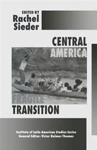 Central America: Fragile Transition