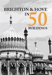 BrightonHove in 50 Buildings