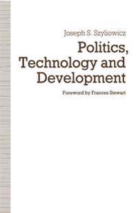 Politics, Technology and Development
