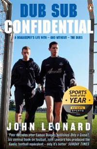 Dub sub confidential - a goalkeepers life with - and without - the dubs