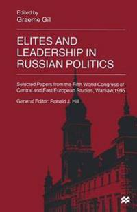 Elites and Leadership in Russian Politics