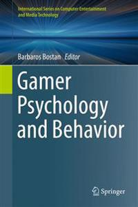 Gamer Psychology and Behavior