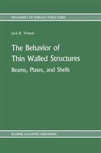 The Behavior of Thin Walled Structures