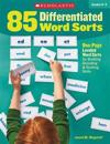 85 Differentiated Word Sorts: One-Page Leveled Word Sorts for Building Decoding & Spelling Skills