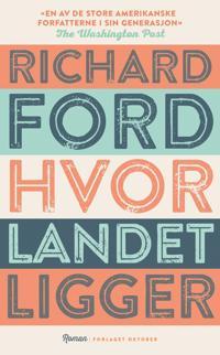 Hvor landet ligger - Richard Ford | Ridgeroadrun.org