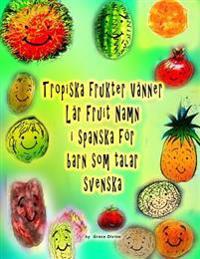 Tropiska Frukter Vanner Lar Fruit Namn I Spanska for Barn SOM Talar Svenska