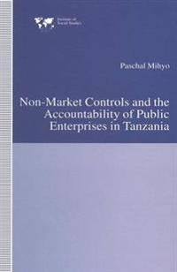 Non-market Controls and the Accountability of Public Enterprises in Tanzania